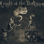 A night at the burlesque